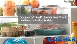 Bảo quản thức ăn đã nấu chín trong tủ lạnh bao lâu an toàn cho sức khỏe