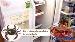 Cách bảo quản cua biển trong tủ lạnh tươi ngon nguyên chất