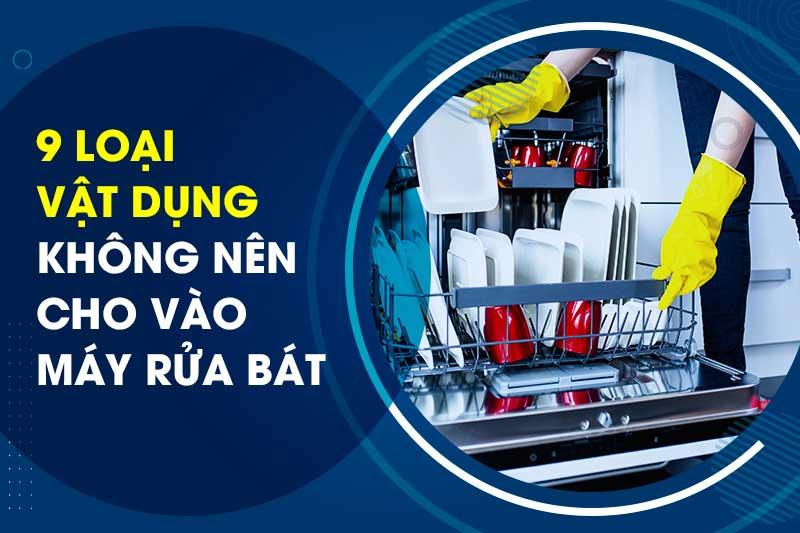 Những vật dụng chớ dại cho vào máy rửa bát kẻo hối không kịp?