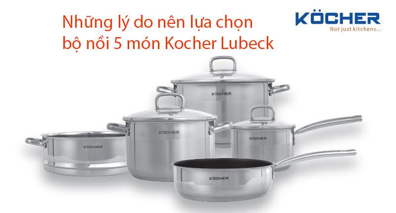 Những lý do nên lựa chọn bộ nồi 5 món Kocher Lubeck